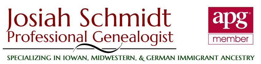 Josiah Schmidt, Professional Genealogist: Specializing in Iowan, Midwestern, & German Immigrant Ancestry